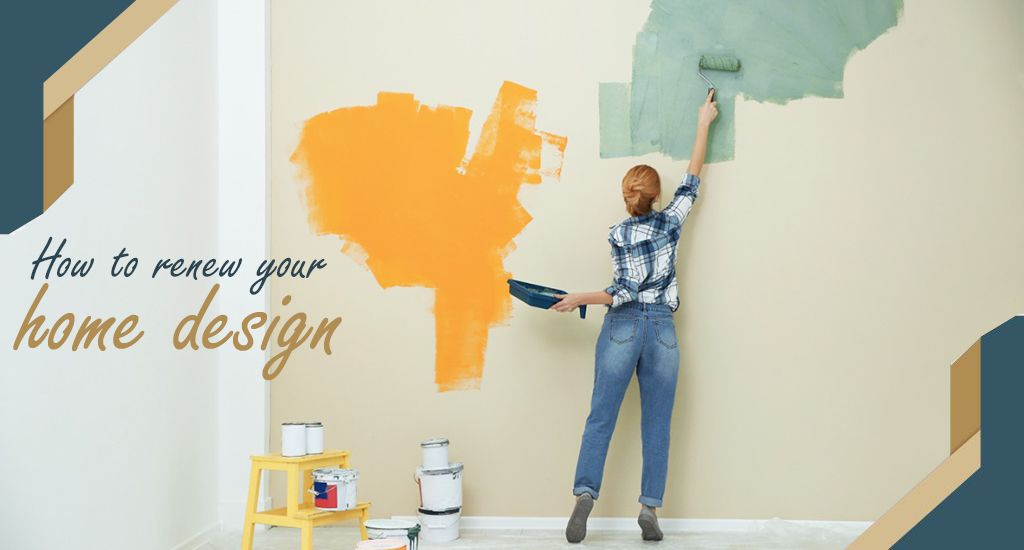 How To Renew Your Home Design